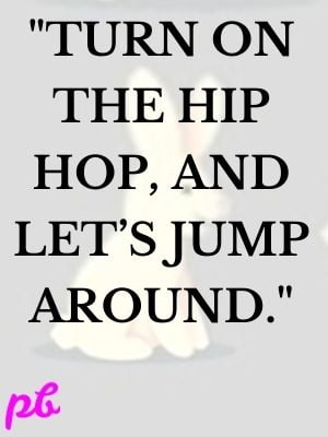 Turn on the hip hop, and let's jump around.
