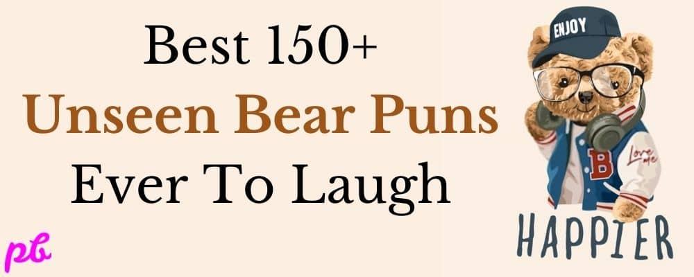 Unseen Bear Puns