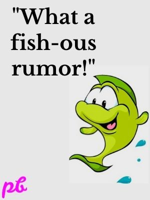 What a fish-ous rumor!