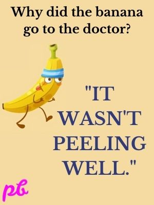 Banana go to the doctor.