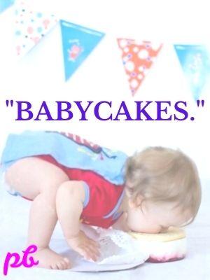 Babycakes.