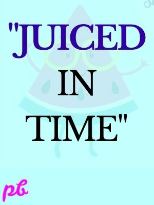 """Juiced in time."""