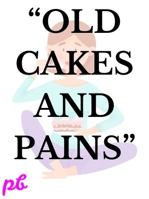 """Old cakes and pains"""