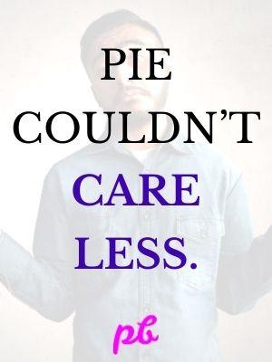 Pie Care Less Puns
