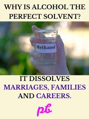 Alcohol Dissolves Marriages, Families & Careers