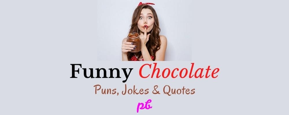 Funny Chocolate Puns, Jokes & Quotes