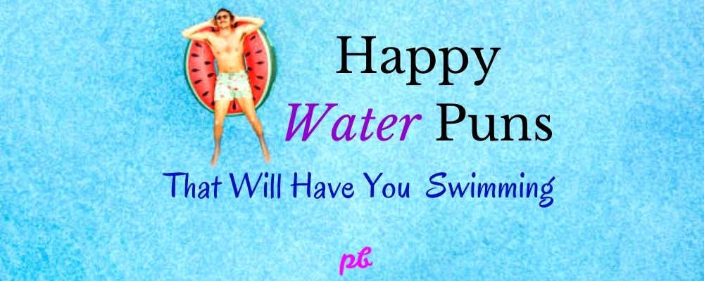 Happy Water Puns